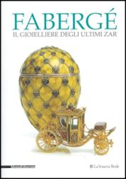 Fabergé: Jeweler of the Last Tsars in Italian